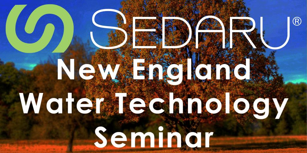 <b>Sedaru New England Water Technology Seminar October 16</b> 1