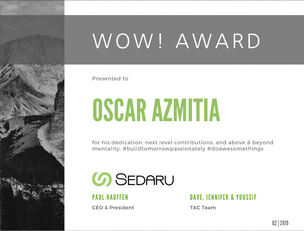 Oscar Azmitia receives the Sedaru WOW! Award for his drive to ensure customer success 1